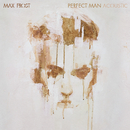 Perfect Man (Acoustic)/Max Frost