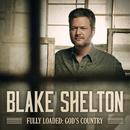 Fully Loaded: God's Country/Blake Shelton