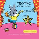 Trotro fait son cirque (La musique du spectacle)/Various Artists
