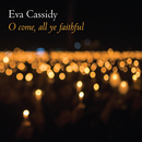 O Come, All Ye Faithful/Eva Cassidy