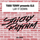 Todd Terry Presents CLS: Lay It Down/CLS