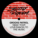 Need Your Love / Dancin' To The Music/Groove Patrol