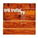 Revisité (Edition Deluxe)/Erik Truffaz