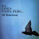 En liten fågel flög.../Alf Robertson