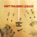 Burden of Proof/Soft Machine Legacy