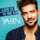 Love Is In the Air/Yasin