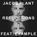 Reflections (feat. Example) [Radio Edit]/Jacob Plant