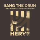 Bang the Drum (Remixes)/Hervé