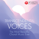Transcendental Voices: The Most Beautiful Choral Music Ever/Various Artists
