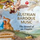 Austrian Baroque Music: The Sound of an Empire/Various Artists