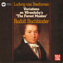 "Beethoven: 12 Variations on Wranitzky's ""The Forest Maiden"", WoO 71/Rudolf Buchbinder"