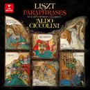 Liszt: Paraphrases sur des opéras célèbres/Aldo Ciccolini
