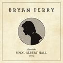 A Hard Rain's A-Gonna Fall (Live at the Royal Albert Hall, 1974)/Bryan Ferry