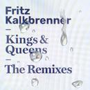 Kings & Queens (The Remixes)/Fritz Kalkbrenner