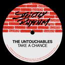 Take A Chance/The Untouchables