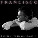 Grandes Canciones Italianas/Francisco