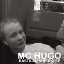 Rastilan Sheikki EP/Hugo