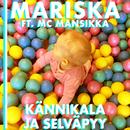 Kännikala ja Selväpyy/Mariska