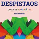 Quién te acompañará (feat. Marlon)/Despistaos