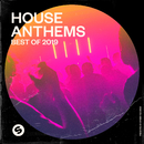 House Anthems: Best of 2019 (Presented by Spinnin' Records)/Various Artists