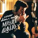 Cinco Dias e Meio/Miguel Araújo
