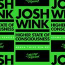 Higher State Of Consciousness (Adana Twins Remixes)/Josh Wink