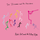 Rock Art and the X-Ray Style/Joe Strummer & The Mescaleros