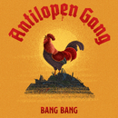 Bang Bang/Antilopen Gang