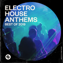 Electro House Anthems: Best of 2019 (Presented by Spinnin' Records)/Various Artists