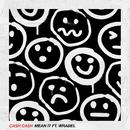 Mean It (feat. Wrabel)/Cash Cash