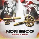 Non esco (feat. Clementino)/Cromo