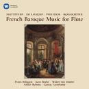 French Baroque Music for Flute by Hottetere, Philidor & Boismortier/Frans Brüggen, Anner Bylsma & Gustav Leonhardt