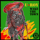 Wake The Town/U-Roy