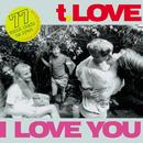 I Love You (Live)/T.Love