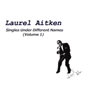 Singles Under Different Names, Vol. 1/Laurel Aitken