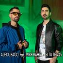 Si tú te vas (feat. Mike Bahía)/Alex Ubago