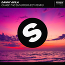 Chase The Sun (Prophecy Remix)/Danny Avila