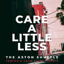 Care A Little Less (Tobtok & Adam Griffin Remix)/The Aston Shuffle