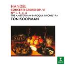 Handel: Concerti grossi, Op. 6/Ton Koopman