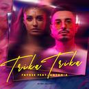 Trika Trika (feat. Antonia)/Faydee