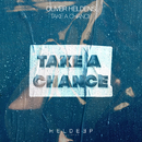 Take A Chance/Oliver Heldens