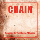 Banging On The House / Chains/Chain