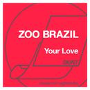 Your Love/Zoo Brazil
