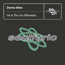 He Is The Joy (Remixes)/Donna Allen