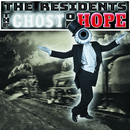 The Ghost of Hope/The Residents