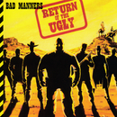 Return of the Ugly (Deluxe Edition)/Bad Manners