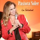 La soledad/Pastora Soler