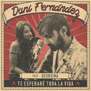 Te esperaré toda la vida/Dani Fernández
