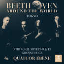 "Beethoven Around the World: Tokyo, String Quartet No. 9 in C Major, Op. 59 No. 3, ""Razumovsky"": IV. Allegro molto/Quatuor Ébène"