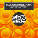 Live The Happy Life (feat. Billy Hope)/Blaze
